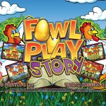 FOWL_PLAY_STORY